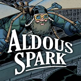 Aldous Spark: Meddler in History and Other Unsavory Affairs