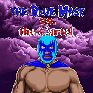 The Blue Mask vs. The Cartel
