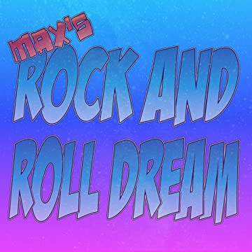 Max's Rock and Roll Dream