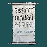 Robot Samurai Penguins