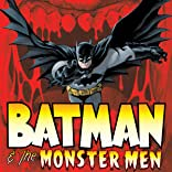 Batman & the Monster Men