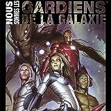 Nous sommes les Guardiens de la Galaxie