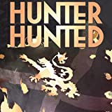 Hunter, Hunted