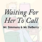Waiting For Her to Call