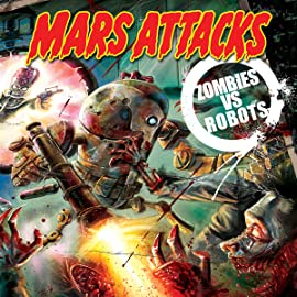 Mars Attacks Zombies vs. Robots