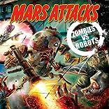 Mars Attacks Zombies vs. Robots