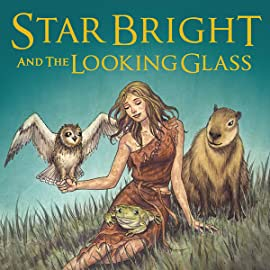 Star Bright and The Looking Glass