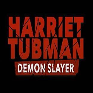 Harriet Tubman: Demon Slayer