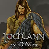 Lochlann: Warrior of the Dark Twilight
