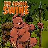 The Savage Swine: The Coming of Koa