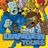 Danger Tours
