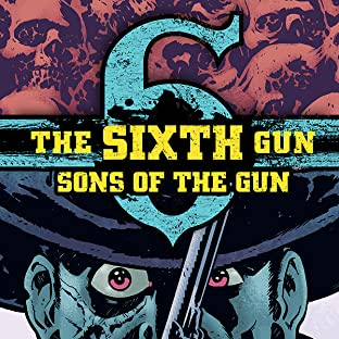 The Sixth Gun: Sons of the Gun