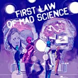 First Law of Mad Science