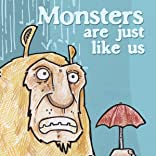 Monsters Are Just Like Us