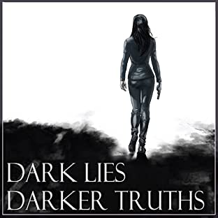 Dark Lies, Darker Truths