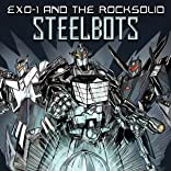Exo-1 & the Rocksolid Steelbots