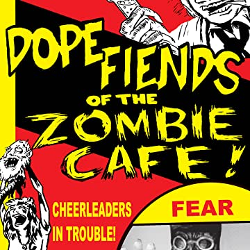 Dope Fiends of the Zombie Cafe!