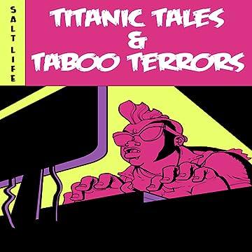 Titanic Tales & Taboo Terrors