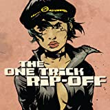 The One Trick Rip-Off + Deep Cuts