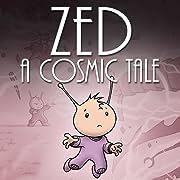 Zed: A Cosmic Tale