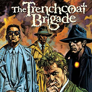 The Trenchcoat Brigade