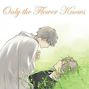 Only the Flower Knows