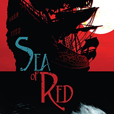 Sea of Red: No Grave But The Sea