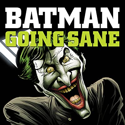 Batman: Going Sane