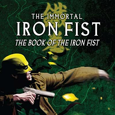 Immortal Iron Fist: The Book of Iron Fist