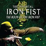 Immortal Iron Fist: The Book of Iron Fist