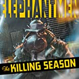 Elephantmen: The Killing Season