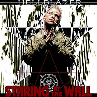 Hellblazer: Staring At the Wall