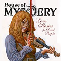 House of Mystery: Love Stories for Dead People