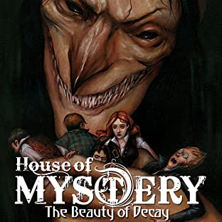 House of Mystery: The Beauty of Decay