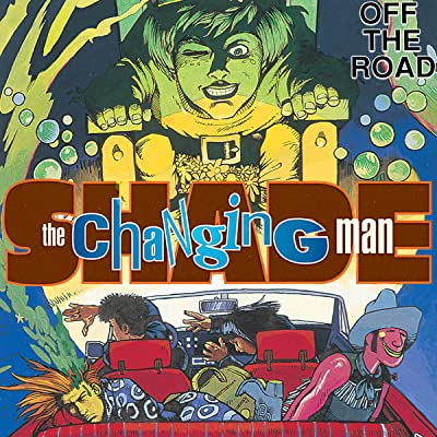 Shade, the Changing Man: Off The Road