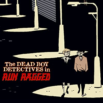 The Dead Boy Detectives: Run Ragged