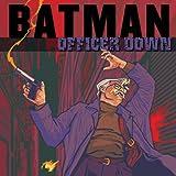 Batman: Officer Down