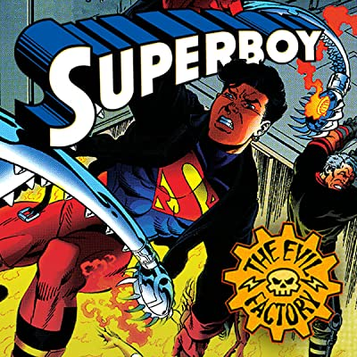 Superboy: The Evil Factory