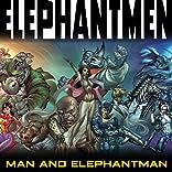 Elephantmen: Man and Elephantman