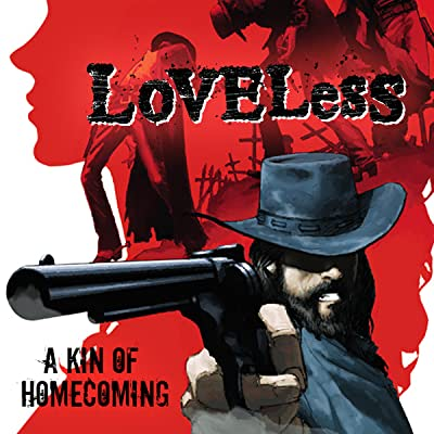 Loveless: A Kin of Homecoming