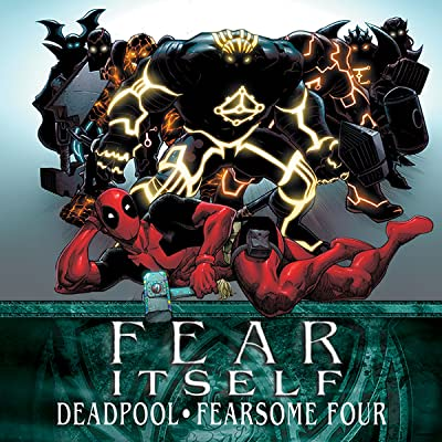 Fear Itself: Deadpool/Fearsome Four