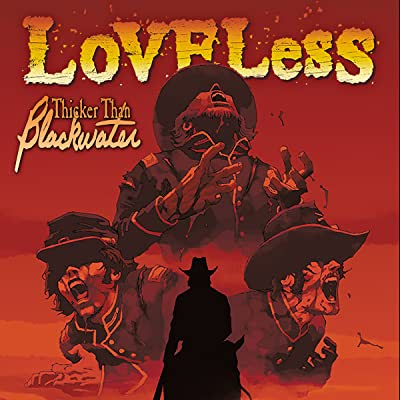 Loveless: Thicker Than Blackwater