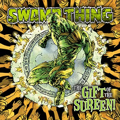 Swamp Thing: The Gift of the Sureen