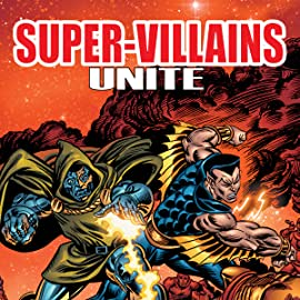 Super-Villains Unite: The Complete Super-Villain Team-Up