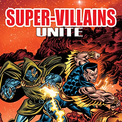 Super Villains Unite The Complete Villain Team Up