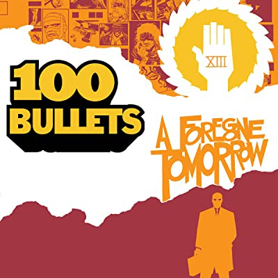 100 Bullets: A Foregone Tomorrow