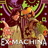 Ex Machina: Ring Out the Old