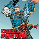 Cable/Deadpool: Paved With Good Intentions