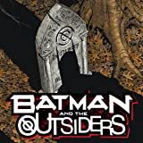 Batman and the Outsiders: Outsiders No More