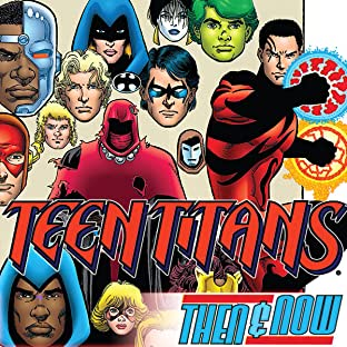 Teen Titans: Titans Then and Now